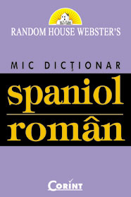 Mic Dictionar Spaniol Roman (Random House Webster's)