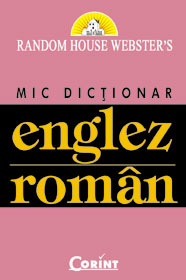 Mic Dictionar Englez Roman (Random House Webster's)