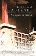 Steaguri In Tarana (William Faulkner)