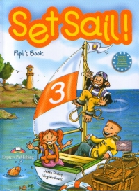 Set Sail! (level 3) : Pupil S Book (Jenny Dooley, Virginia Evans)
